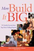 More Build it Big