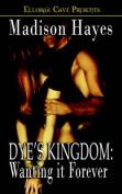 Kingdom: Dye's Kingdom