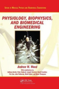 Physiology, Biophysics, and Biomedical Engineering