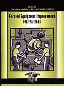 Focused Equipment Improvement for TPM Teams