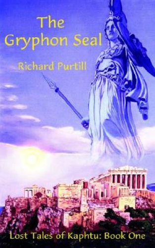 The-Gryphon-Seal-Lost-Tales-of-Kaphtu-Book-One-by-Richard-Purtill