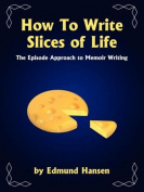 How To Write Slices of Life