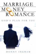 Marriage, Money and Romance
