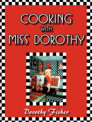 Cooking With Miss Dorothy