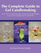 The Complete Guide to Gel Candlemaking