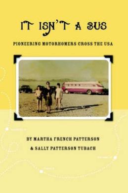 It Isn't A Bus: Pioneering Motorhomers Cross the USA