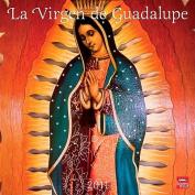 La Virgen de Guadalupe/The Virgin of Guadalupe Calendar