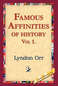 Famous Affinities of History, Vol 1