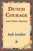 Dutch Courage and Other Stories