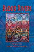 Blood Rivers; Poems of Texture from the Border