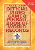 Twin Galaxies' Official Video Game & Pinballbook of World Records; Arcade Volume, Second Edition