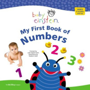My First Book of Numbers (Baby Einstein (Board Books)) [Board book]