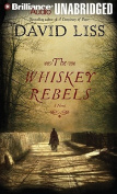 The Whiskey Rebels [Audio]