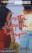 Gotta Keep on Tryin' [Audio]