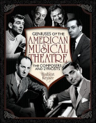 The Geniuses of the American Musical Theatre