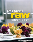 Matthew Kenney's Entertaining in the Raw