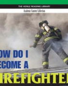 How Do I Become a Firefighter?