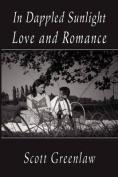 In Dappled Sunlight, Love and Romance