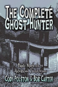 The Complete Ghost Hunter