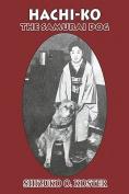 Hachi-Ko: The Samurai Dog