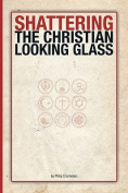 Shattering the Christian Looking Glass