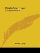 Occult Polarity and Transmutation
