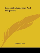 Personal Magnetism and Willpower