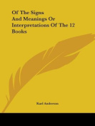 Of the Signs and Meanings or Interpretations of the 12 Books