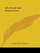 Life, Death and Regeneration