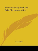 Roman Society and the Belief in Immortality
