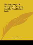 The Beginnings of Therapeutics, Surgery and the First Medical Books