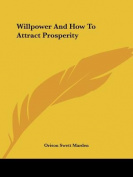 Willpower and How to Attract Prosperity