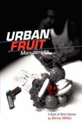 Sonny White's Urban Fruit Manuscripts