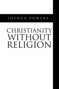 Christianity Without Religion