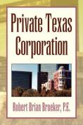 Private Texas Corporation
