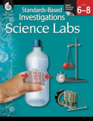 Standards-Based Investigations Science Labs, Grades 6-8