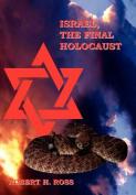 Israel, The Final Holocaust