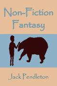 Non-Fiction Fantasy