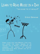 """Learn to Read Music in a Day """"or Close to It-really!"""""""