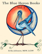 The Blue Heron Books Vol. I