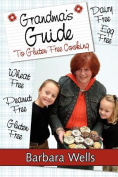 Grandma's Guide to Gluten Free Cooking