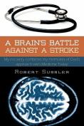 A Brain's Battle Against A Stroke