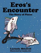 Eros's Encounter