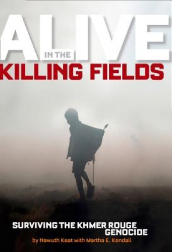 Alive in the Killing Fields by Nawuth Keat.