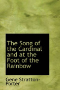 The Song of the Cardinal and at the Foot of the Rainbow