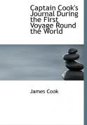 Captain Cook's Journal During the First Voyage Round the World [Large Print]