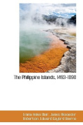 The Philippine Islands, 1493-1898