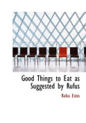 Good Things to Eat as Suggested by Rufus [Large Print]