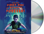 It's the First Day of School... Forever! [Audio]