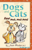 Dogs and Cats Hear Much, Much More!